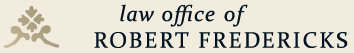 Law Offices of Robert D. Fredericks, Inc.